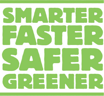 Smarter Faster Safer Greener