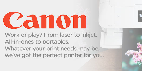 Come and see the Canon range of printers