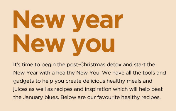 Glowing Greens. It's time to begin the post-Christmas detox and start the New Year with a healthy New You. We have all the tools and gadgets to help you create delicious healthy meals and juices as well as recipes and inspiration which will help beat the January blues. Below are our favourite healthy recipes.
