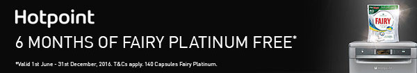 6 months of fairy platinum free with selected Hotpoint Dishwashers