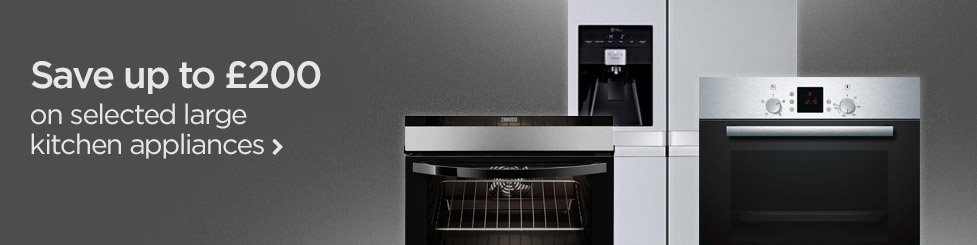 Save up to £200 on selected large kitchen appliances